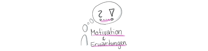 Motivation und Erwartungen
