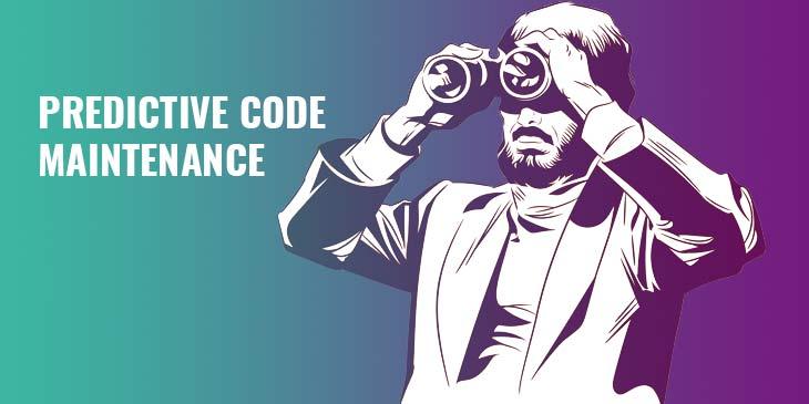 Predictive Code Maintenance