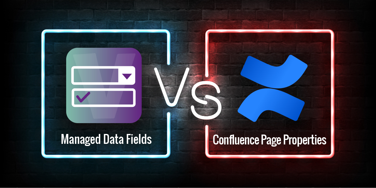 Managed Data Fields or Confluence's own Page Properties